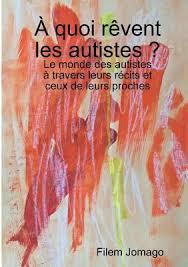 à quoi rêvent les autistes